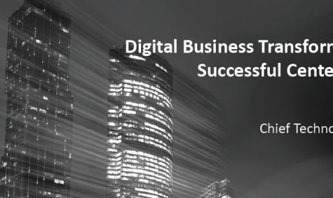 デジタル・ビジネス・トランスフォーメーション、およびセンター・オブ・エクセレンスの実現